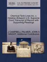 Chemical Tank Lines Inc. V. Holstine (Edward) U.S. Supreme Court Transcript of Record with Supporting Pleadings
