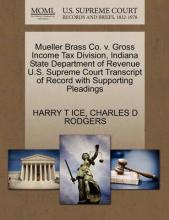 Mueller Brass Co. V. Gross Income Tax Division, Indiana State Department of Revenue U.S. Supreme Court Transcript of Record with Supporting Pleadings
