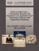 Beck (Loretta Fay) V. Connecticut General Life Insurance U.S. Supreme Court Transcript of Record with Supporting Pleadings