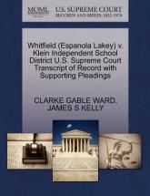 Whitfield (Espanola Lakey) V. Klein Independent School District U.S. Supreme Court Transcript of Record with Supporting Pleadings