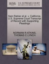 Sam Ratner et al. V. California. U.S. Supreme Court Transcript of Record with Supporting Pleadings