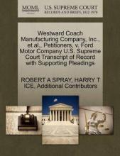 Westward Coach Manufacturing Company, Inc., et al., Petitioners, V. Ford Motor Company U.S. Supreme Court Transcript of Record with Supporting Pleadings
