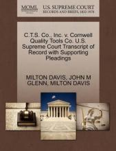 C.T.S. Co., Inc. V. Cornwell Quality Tools Co. U.S. Supreme Court Transcript of Record with Supporting Pleadings