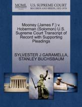 Mooney (James F.) V. Hoberman (Solomon) U.S. Supreme Court Transcript of Record with Supporting Pleadings