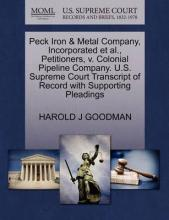 Peck Iron & Metal Company, Incorporated et al., Petitioners, V. Colonial Pipeline Company. U.S. Supreme Court Transcript of Record with Supporting Pleadings