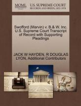 Swofford (Marvin) V. B.& W. Inc. U.S. Supreme Court Transcript of Record with Supporting Pleadings