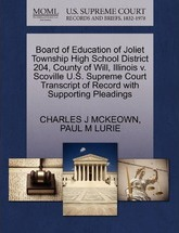 Board of Education of Joliet Township High School District 204, County of Will, Illinois V. Scoville U.S. Supreme Court Transcript of Record with Supporting Pleadings