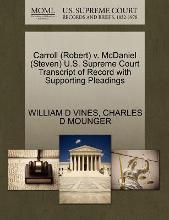 Carroll (Robert) V. McDaniel (Steven) U.S. Supreme Court Transcript of Record with Supporting Pleadings