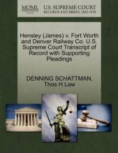 Hensley (James) V. Fort Worth and Denver Railway Co. U.S. Supreme Court Transcript of Record with Supporting Pleadings