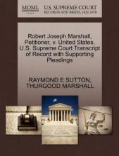 Robert Joseph Marshall, Petitioner, V. United States. U.S. Supreme Court Transcript of Record with Supporting Pleadings