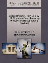 Bridge (Peter) V. New Jersey. U.S. Supreme Court Transcript of Record with Supporting Pleadings
