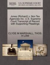 Jones (Richard) V. Nor-Tex Agencies Inc. U.S. Supreme Court Transcript of Record with Supporting Pleadings