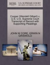 Cooper (Wendell Gilbert) V. U.S. U.S. Supreme Court Transcript of Record with Supporting Pleadings