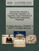 McCormick (Harold) V. Finnerman (Gerald) U.S. Supreme Court Transcript of Record with Supporting Pleadings