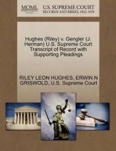 Hughes (Riley) V. Gengler (J. Herman) U.S. Supreme Court Transcript of Record with Supporting Pleadings