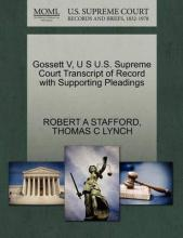 Gossett V, U S U.S. Supreme Court Transcript of Record with Supporting Pleadings