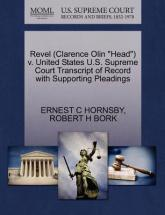"Revel (Clarence Olin ""Head"") V. United States U.S. Supreme Court Transcript of Record with Supporting Pleadings"