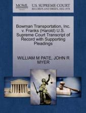 Bowman Transportation, Inc. V. Franks (Harold) U.S. Supreme Court Transcript of Record with Supporting Pleadings