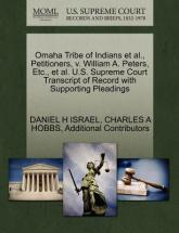 Omaha Tribe of Indians et al., Petitioners, V. William A. Peters, Etc., et al. U.S. Supreme Court Transcript of Record with Supporting Pleadings