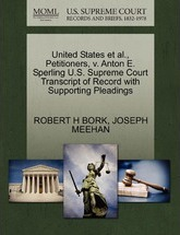 United States et al., Petitioners, V. Anton E. Sperling U.S. Supreme Court Transcript of Record with Supporting Pleadings