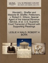 Wendell L. Shaffer and Marjorie M. Shaffer, Petitioners, V. Robert C. Wilson, Special Agent of the Internal Revenue Service, et al. U.S. Supreme Court Transcript of Record with Supporting Pleadings