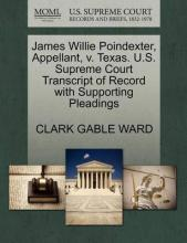 James Willie Poindexter, Appellant, V. Texas. U.S. Supreme Court Transcript of Record with Supporting Pleadings