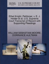 Ethel Knight, Petitioner, V. E. J. Holder et al. U.S. Supreme Court Transcript of Record with Supporting Pleadings