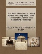 Eric Blitz, Petitioner, V. United States. U.S. Supreme Court Transcript of Record with Supporting Pleadings