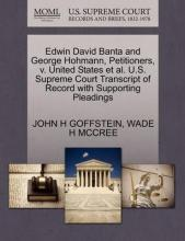 Edwin David Banta and George Hohmann, Petitioners, V. United States et al. U.S. Supreme Court Transcript of Record with Supporting Pleadings