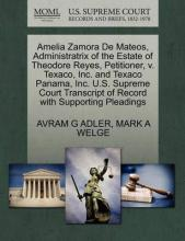 Amelia Zamora de Mateos, Administratrix of the Estate of Theodore Reyes, Petitioner, V. Texaco, Inc. and Texaco Panama, Inc. U.S. Supreme Court Transcript of Record with Supporting Pleadings