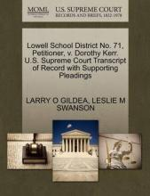 Lowell School District No. 71, Petitioner, V. Dorothy Kerr. U.S. Supreme Court Transcript of Record with Supporting Pleadings
