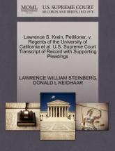 Lawrence S. Krain, Petitioner, V. Regents of the University of California et al. U.S. Supreme Court Transcript of Record with Supporting Pleadings