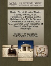 Marion Circuit Court of Marion County, Indiana, et al., Petitioners, V. Indiana, on the Relation of the Public Service Commission of Indiana, et al. U.S. Supreme Court Transcript of Record with Supporting Pleadings