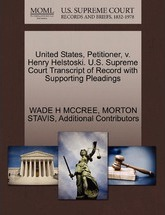 United States, Petitioner, V. Henry Helstoski. U.S. Supreme Court Transcript of Record with Supporting Pleadings