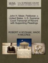 John H. Meier, Petitioner, V. United States. U.S. Supreme Court Transcript of Record with Supporting Pleadings