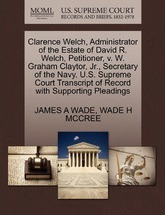 Clarence Welch, Administrator of the Estate of David R. Welch, Petitioner, V. W. Graham Claytor, JR., Secretary of the Navy. U.S. Supreme Court Transcript of Record with Supporting Pleadings