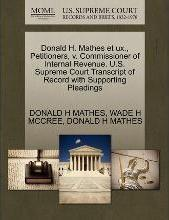 Donald H. Mathes Et UX., Petitioners, V. Commissioner of Internal Revenue. U.S. Supreme Court Transcript of Record with Supporting Pleadings