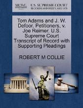 Tom Adams and J. W. Defoor, Petitioners, V. Joe Reimer. U.S. Supreme Court Transcript of Record with Supporting Pleadings