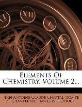 Elements of Chemistry, Volume 2...