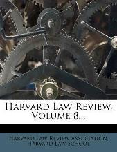 Harvard Law Review, Volume 8...
