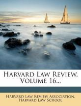 Harvard Law Review, Volume 16...