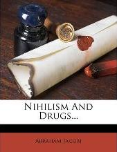 Nihilism and Drugs...