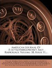 American Journal of Electrotherapeutics and Radiology, Volume 38, Issue 11...