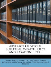 Abstract of Special Bulletins, Wealth, Debt, and Taxation