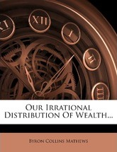 Our Irrational Distribution of Wealth...