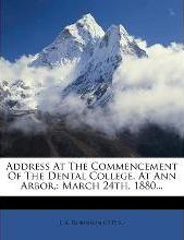 Address at the Commencement of the Dental College, at Ann Arbor,