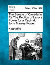 The Senate of Canada in Re the Petition of Lenore Power for a Reginald John Manley Power