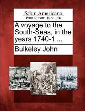 A Voyage to the South-Seas, in the Years 1740-1 ...