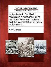 Indian Bulletin for 1867