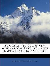 Supplement to Colby's New York Railroad Laws